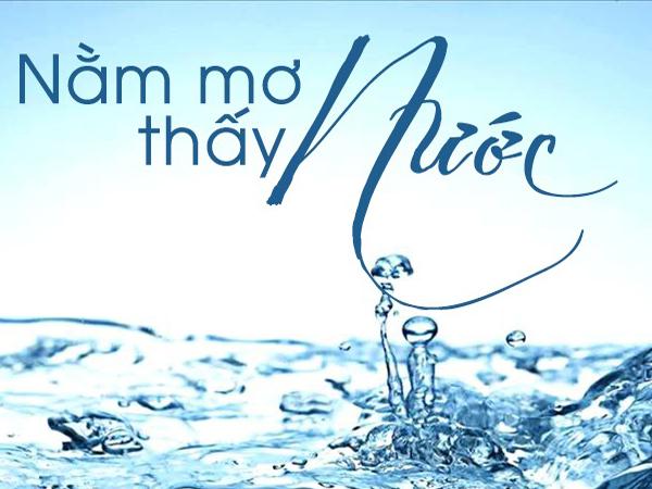 Giải mã giấc mơ thấy nước