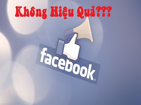 Tại sao quảng cáo facebook không hiệu quả